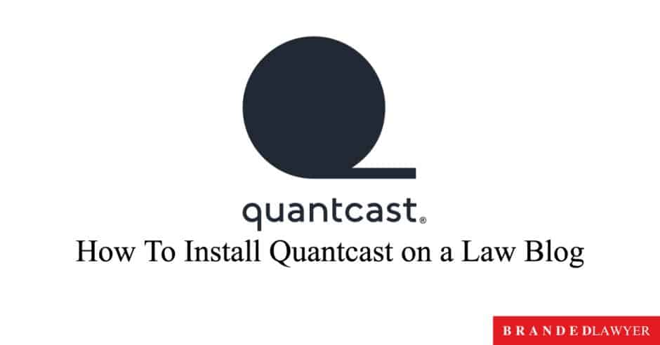 How to install Quantcast on a law blog